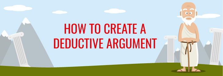 how-to-create-a-deductive-argument