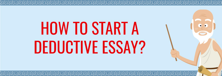 how-to-start-a-deductive-essay