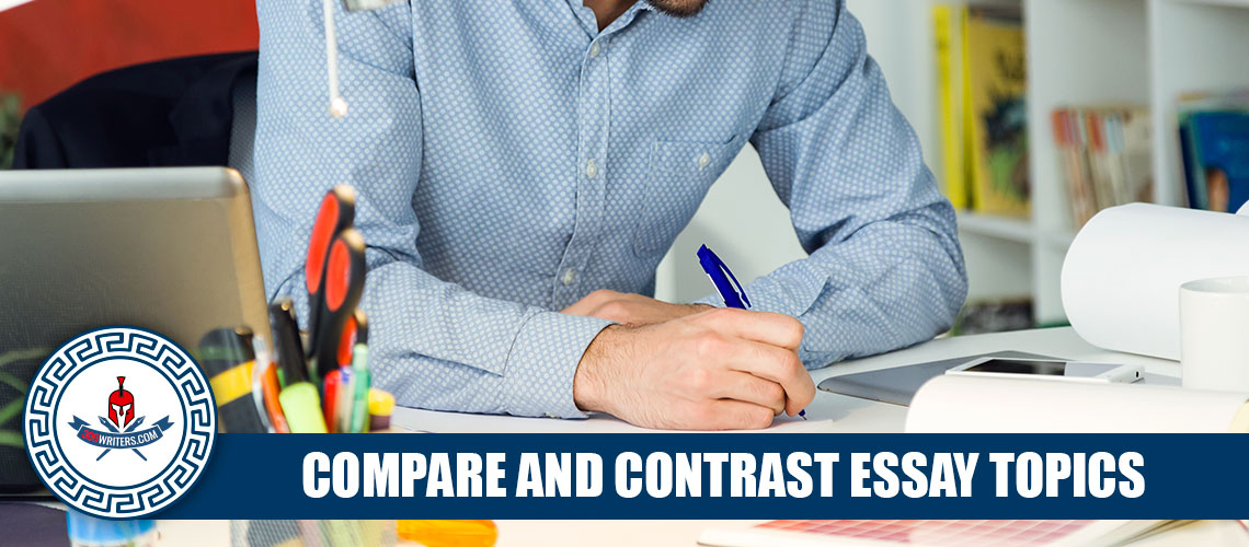 Compare And Contrast Essay Topics List 250 Topics In ANY Subject
